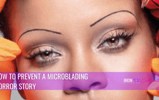 How to Prevent a Microblading Horror Story (2-Day Training Debunked)